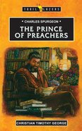 Charles Spurgeon - the Prince of Preachers (Trail Blazers Series)