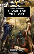 David Brainerd - a Love For the Lost (Trail Blazers Series) eBook