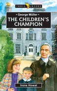 George Muller - the Children's Champion (Trail Blazers Series)