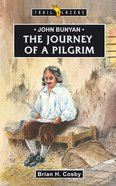 John Bunyan - the Journey of a Pilgrim (Trail Blazers Series) eBook