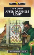 John Calvin - After Darkness Light (Trail Blazers Series) eBook