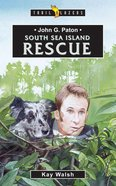 John G Paton - South Sea Island Rescue (Trail Blazers Series) eBook