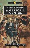 Jonathan Edwards - America's Genius (Trail Blazers Series) eBook