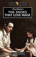 Paul Brand - the Shoes That Love Made (Trail Blazers Series) eBook