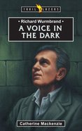 Richard Wurmbrand - a Voice in the Dark (Trail Blazers Series) eBook