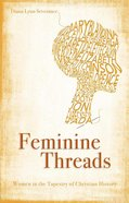 Feminine Threads: Women in the Tapestry of Christian History eBook