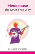 Menopause the Drug-Free Way eBook
