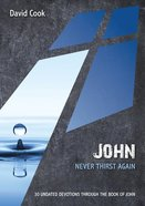 John - Never Thirst Again (10 Publishing Devotions Series) Paperback