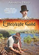 Ellenvale Gold (Jackson's Creek Trilogy Series) eBook