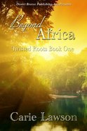 Beyond Africa (#01 in Twisted Roots Series) eBook