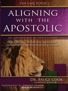 Aligning With the Apostolic, Volume 4 (#04 in Aligning With The Apostolic Series)
