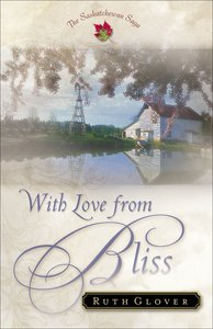 With Love From Bliss (#02 in Saskatchewan Saga Series)