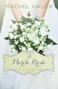 A March Bride (#04 in A Year Of Weddings Novella Series)