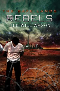 Rebels (#03 in The Safe Lands Series)