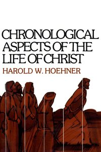 Chronological Aspects of Life of Christ