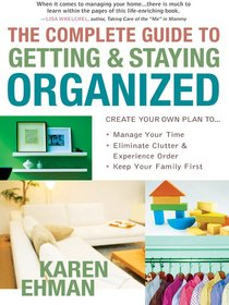 The Complete Guide to Getting and Staying Organised