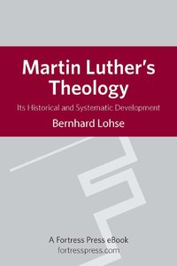 Martin Luthers Theology