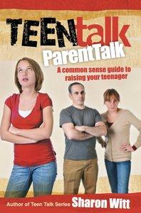 Teen Talk Parent Talk (Teen Talk Series)