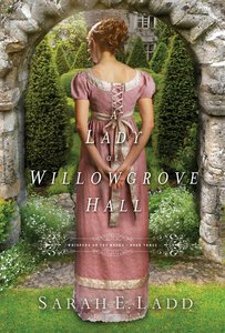 A Lady At Willowgrove Hall (#03 in Whispers On The Moors Series)
