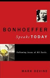 Bonhoeffer Speaks Today