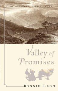 Valley of Promises (#01 in Matanuska Series)