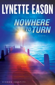 Nowhere to Turn (#02 in Hidden Identity Series)