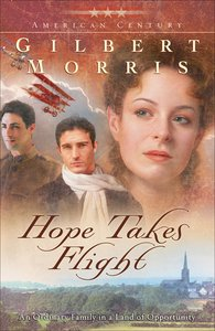 Hope Takes Flight (#02 in American Century Series)
