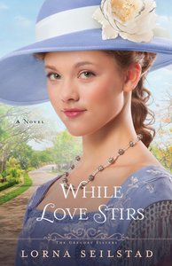 While Love Stirs (#02 in The Gregory Sisters Series)