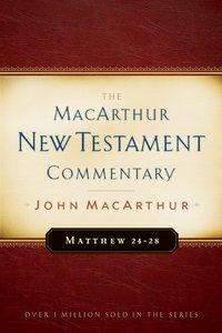 Matthew 24-28 (Macarthur New Testament Commentary Series)