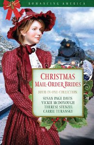 4in1: Romancing America: Christmas Mail-Order Brides (Romancing America Series)