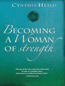 Becoming a Woman of Strength (Becoming A Woman Bible Studies Series)