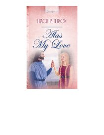Alas My Love (#164 in Heartsong Series)