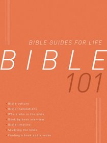 Bible 101 (Bible Guides For Life Series)