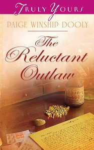 The Reluctant Outlaw (#944 in Heartsong Series)