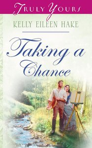 Taking a Chance (#640 in Heartsong Series)
