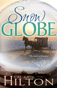 Snow Globe (#01 in Amish Of Jamesport Series)