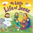 My Little Life of Jesus Hardback