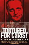 God Changes Lives: Tortured For Christ Paperback