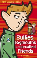 Bullies, Bigmouths & So-Called Friends (For Boys) Paperback