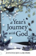A Year's Journey With God Paperback