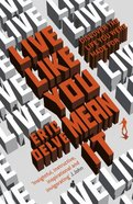 Live Like You Mean It Paperback