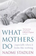 What Mothers Do Paperback