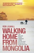 Walking Home From Mongolia Paperback