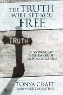 The Truth Will Set You Free Hardback
