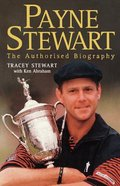 Payne Stewart (Authorised Biography)