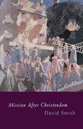 Mission After Christendom Paperback