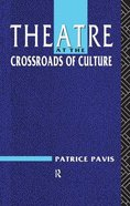 Theatre At the Crossroads of Culture Hardback