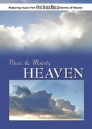 Music & Majesty #02: Heaven (Our Daily Bread Series) DVD