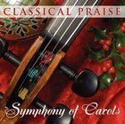 Symphony of Carols (Classical Praise Series)