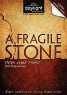 A Fragile Stone (DVD With Leader's Guide) (Daylight Bible Study Series) DVD
